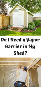 Do I Need Vapor Barrier in My Shed
